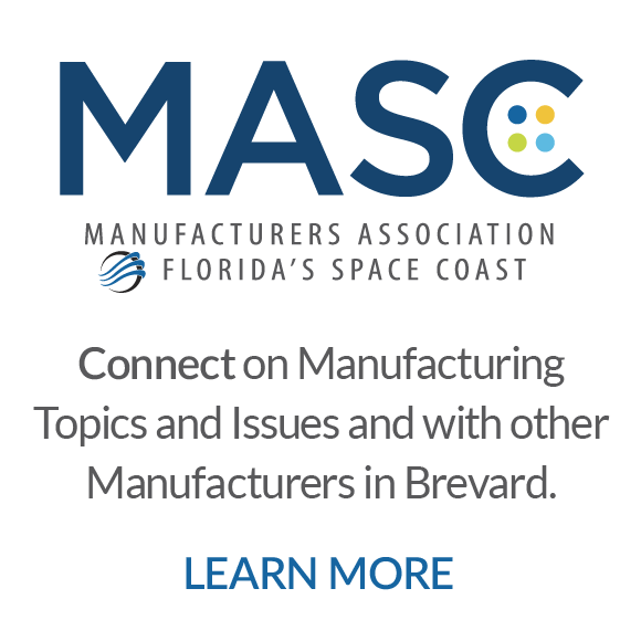 MASC - Manufacturers Association of Florida's Space Coast - Connect on Manufacturing Topics and Issues and with other Manufacturers in Brevard. Click to learn more.